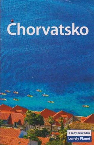 Chorvatsko - Lonely Planet - Jeanne Oliver   Booksquad.ink
