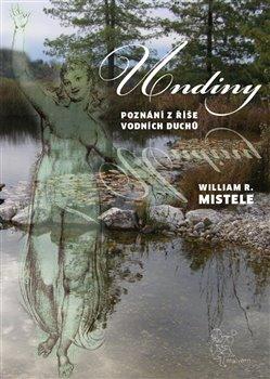 Undiny - Poznání z říše vodních duchů - William Mistele