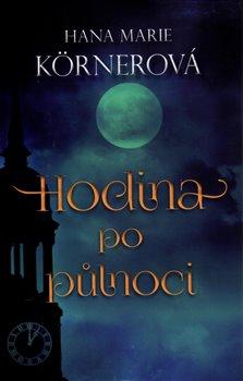 Hodina po půlnoci - Hana Marie Körnerová