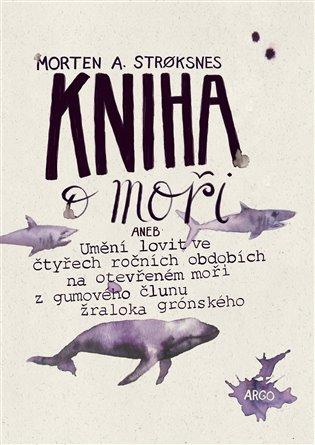 Kniha o moři - Umění ulovit na otevřeném moři z gumového člunu žraloka
