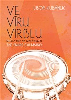 Ve víru virblu / The Snare Drumming - Libor Kubánek