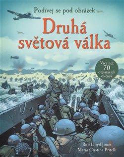Obálka titulu Druhá světová válka - Podívej se pod obrázek
