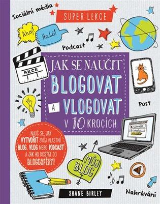 Jak se naučit blogovat a vlogovat v 10 krocích - - | Booksquad.ink