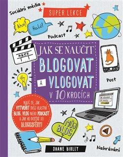 Obálka titulu Jak se naučit blogovat a vlogovat v 10 krocích