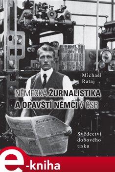 Obálka titulu Německá žurnalistika a opavští Němci v ČSR