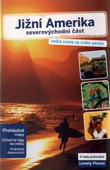 Obálka titulu Jižní Amerika - severovýchodní část - Lonely Planet