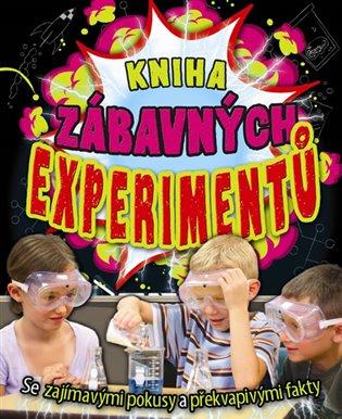 Kniha zábavných experimentů - Se zajímavými pokusy a překvapivými fakty - -   Booksquad.ink
