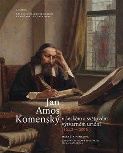 Obálka titulu Jan Amos Komenský v českém a světovém výtvarném umění (1642-2016)