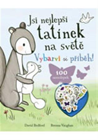 Jsi nejlepší tatínek na světě - Vybarvi si příběh! - David Bedford, | Booksquad.ink
