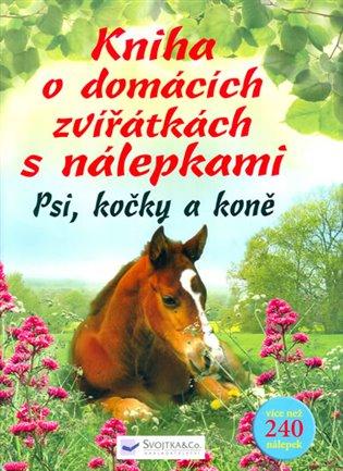 Kniha o domácích zvířátkách s nálepkami – Psi, kočky, koně - -   Booksquad.ink