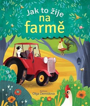 Jak to žije na farmě - Olga Demidova   Booksquad.ink