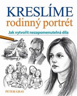 Obálka titulu Kreslíme rodinný portrét - Jak vytvořit nezapomenutelná díla