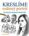 Obálka knihy Kreslíme rodinný portrét - Jak vytvořit nezapomenutelná díla