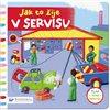Obálka knihy Jak to žije v servisu