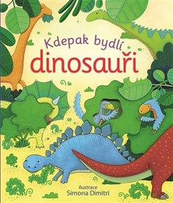 Obálka titulu Kdepak bydlí dinosauři
