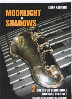 Obálka titulu Moonlight and Shadows-duet pro vibrafon a bass clarinet