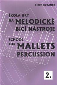 Škola hry na melodické bicí nástroje / School for Mallets Percussion 2