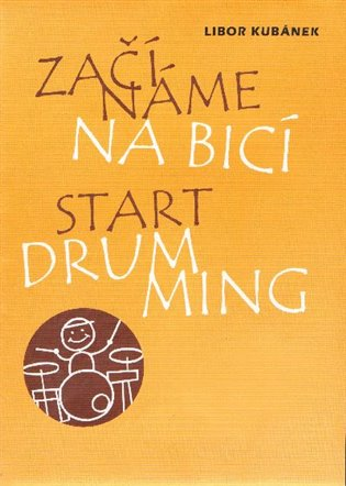 Začínáme na bicí - Libor Kubánek   Booksquad.ink