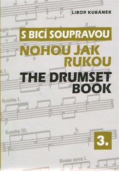 Obálka titulu S bicí soupravou nohou jak rukou / The Drumset Book 3