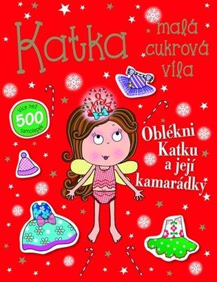 Katka, malá cukrová víla - Oblékni Katku a její kamarádky - - | Booksquad.ink