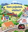 Obálka knihy Kam pojedeš, vláčku? - Kniha s natahovací hračkou a 4 drahami!