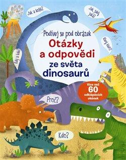 Obálka titulu Otázky a odpovědi ze světa dinosaurů