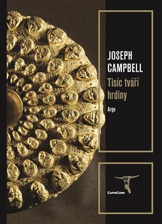 Tisíc tváří hrdiny - Joseph Campbell | Booksquad.ink