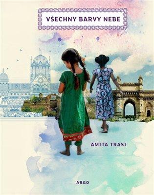 Všechny barvy nebe - Amita Trasi | Booksquad.ink