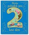 Obálka knihy Sbírka pohádek pro 2leté děti