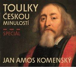 Obálka titulu Toulky českou minulostí speciál Jan Ámos Komenský