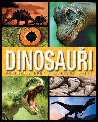 Dinosauři: Setkání s obry pravěkého světa - - | Booksquad.ink