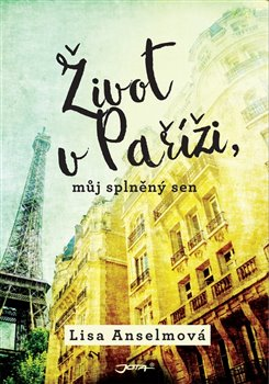 Život v Paříži, můj splněný sen