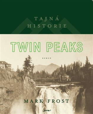 Tajná historie Twin Peaks - Mark Frost | Booksquad.ink