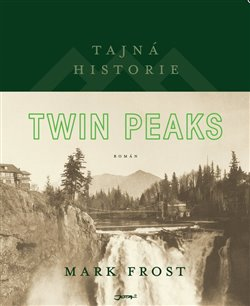 Obálka titulu Tajná historie Twin Peaks
