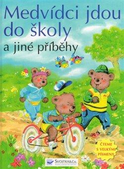 Obálka titulu Medvídci jdou do školy a jiné příběhy - Čteme s velkými písmeny