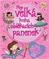 Obálka knihy Moje velká kniha oblékacích panenek