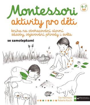 Montessori - aktivity pro děti:Kniha na obohacování slovní zásoby, objevování přírody i světa - Eve Herrmann | Booksquad.ink