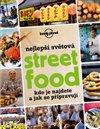 Obálka knihy Nejlepší světová Street Food - Kde je najdete a jak se připravují
