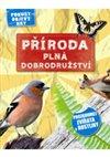 Obálka knihy Příroda plná dobrodružství - Prozkoumej zvířata a rostliny