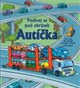 Obálka knihy Autíčka - Podívej se pod obrázek