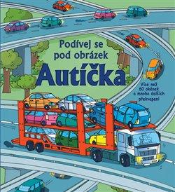 Obálka titulu Autíčka - Podívej se pod obrázek