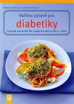 Obálka titulu Vaříme zdravě pro diabetiky