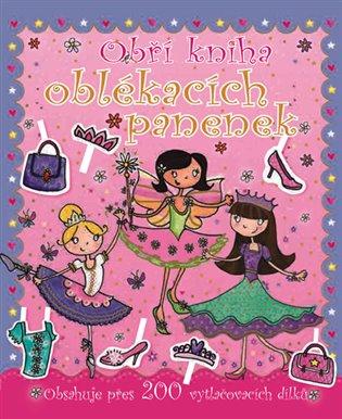 Obří kniha oblékacích panenek:Obsahuje přes 200 vytlačovacích dílků - -   Booksquad.ink