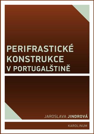 Perifrastické konstrukce v portugalštině - Jaroslava Jindrová | Booksquad.ink