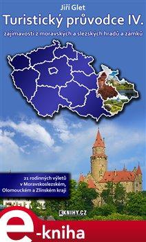 Obálka titulu Turistický průvodce IV. - Moravskoslezský, Olomoucký a Zlínský kraj