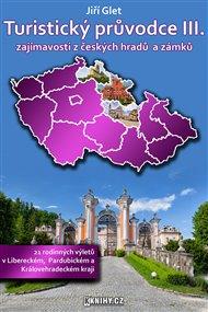 Turistický průvodce III. - Liberecký, Královéhradecký a Pardubický kraj