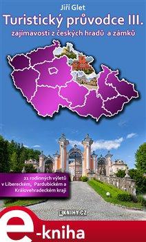 Obálka titulu Turistický průvodce III. - Liberecký, Královéhradecký a Pardubický kraj