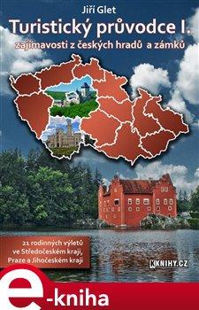 Obálka titulu Turistický průvodce I. - Středočeský kraj, Praha a Jihočeský kraj