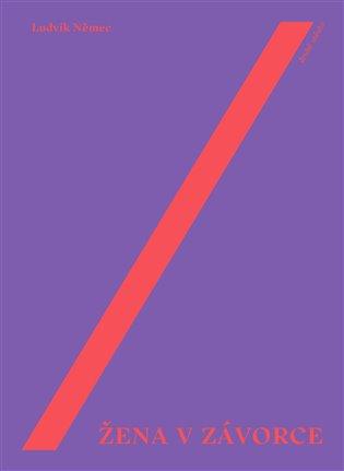 Žena v závorce - Ludvík Němec | Booksquad.ink
