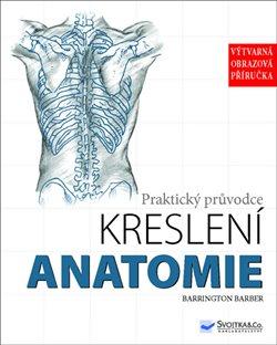 Obálka titulu Anatomie - Praktický průvodce kreslení